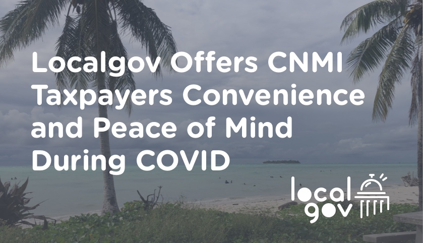 Localgov Offers Taxpayers Convenience and Peace of Mind During COVID