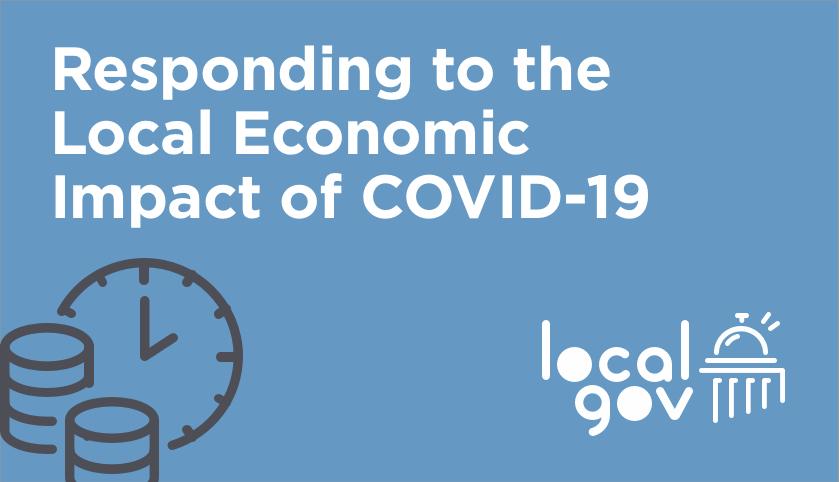 Responding to the Local Economic Impact of COVID-19