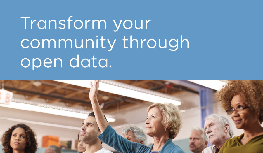 Transform Your Community Through Open Data