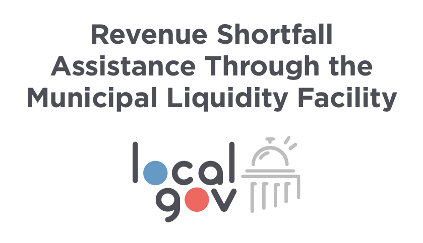 Revenue Shortfall Assistance Through the Municipal Liquidity Facility