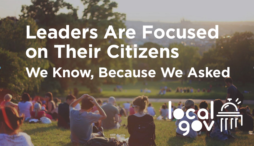 Leaders Are Focused on Their Citizens. We Know Because We Asked